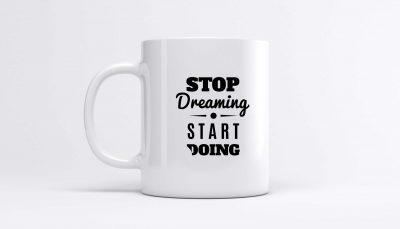 ماگ با طرح انگیزشی Stop Dreaming-Start doing